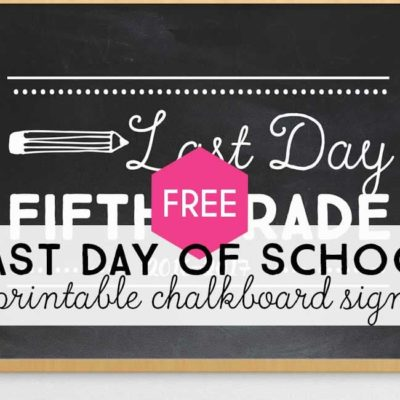 Last Day of School Chalkboard Signs (Free Printables for Every Grade)