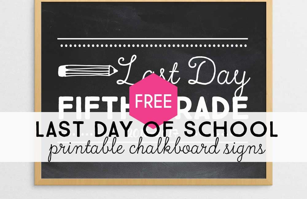 free printable last day of school chalkboard signs