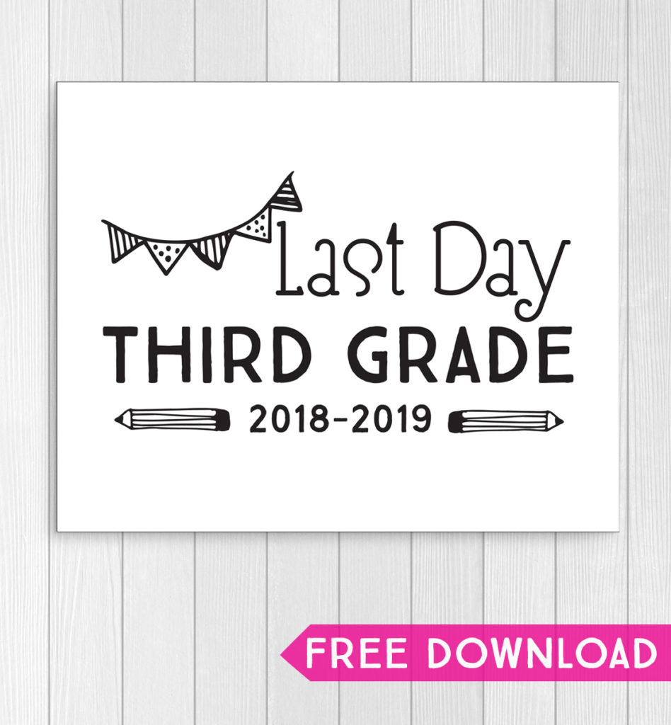 printable sign for last day of school third grade 2018-2019