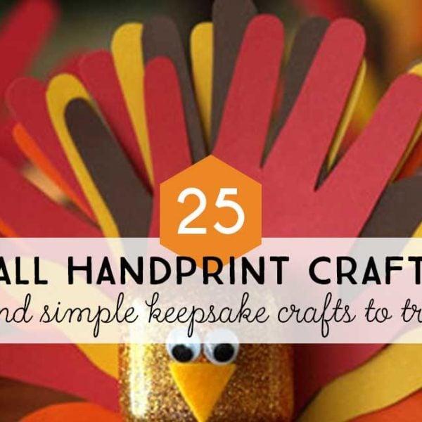 25 Fall Handprint Crafts and Fall Kids Keepsake Crafts You Will Love