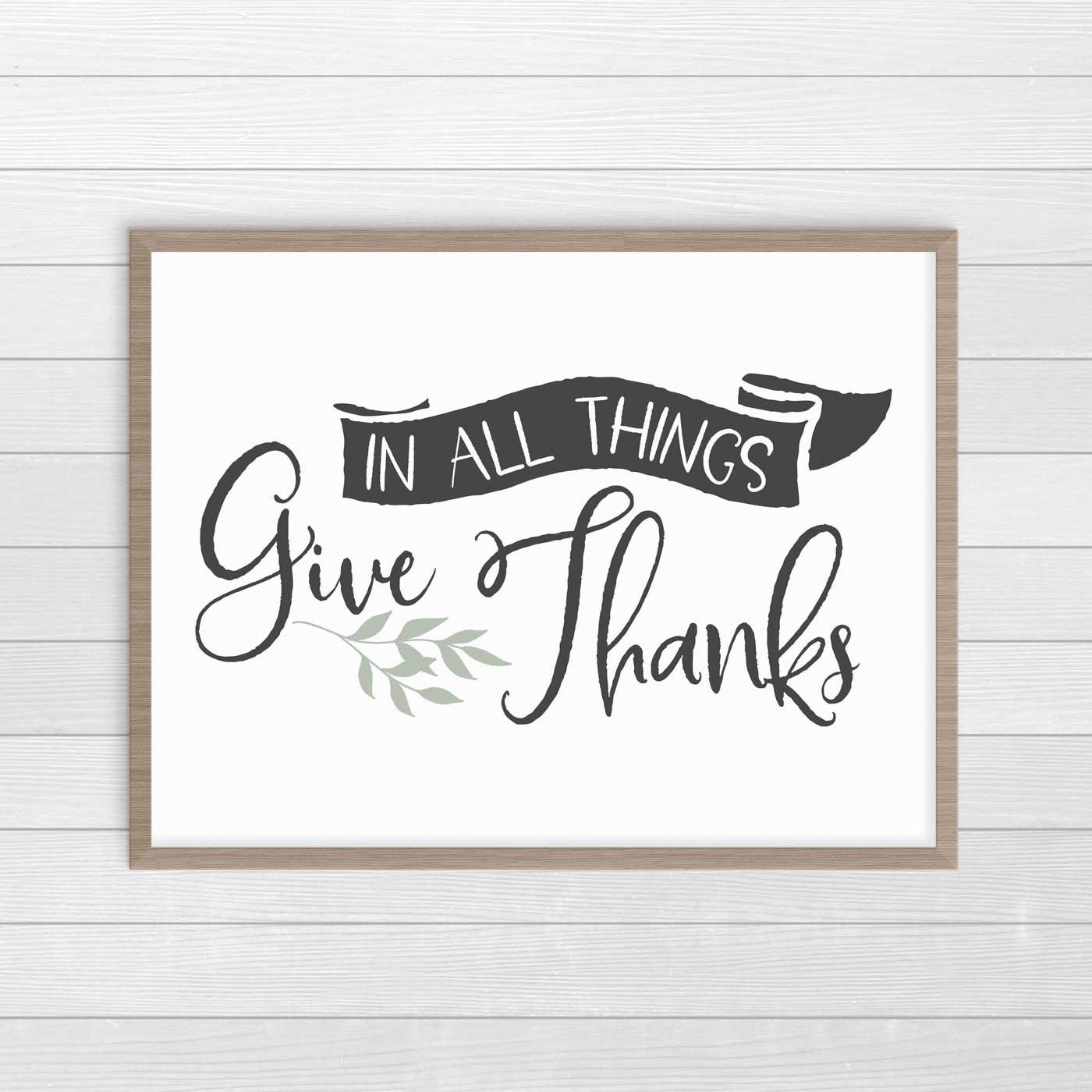 Give Thanks in All Things print. Neutral farmhouse decor printable. #FarmhouseDecor #ThanksgivingDecor #FreePrintables