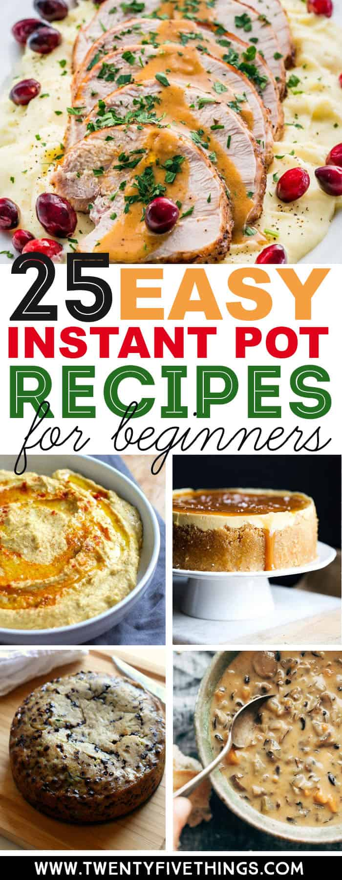 Get started with your new Instant Pot with these 25 no-fail recipes that are perfect for beginners. #InstantPotRecipes