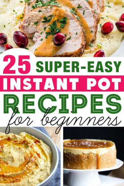 25 Easy Instant Pot Recipes for Beginners
