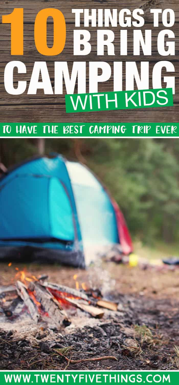 10 Things to bring when you go camping with kids. Ideas for fun activities, plus must-haves for safety and comfort.