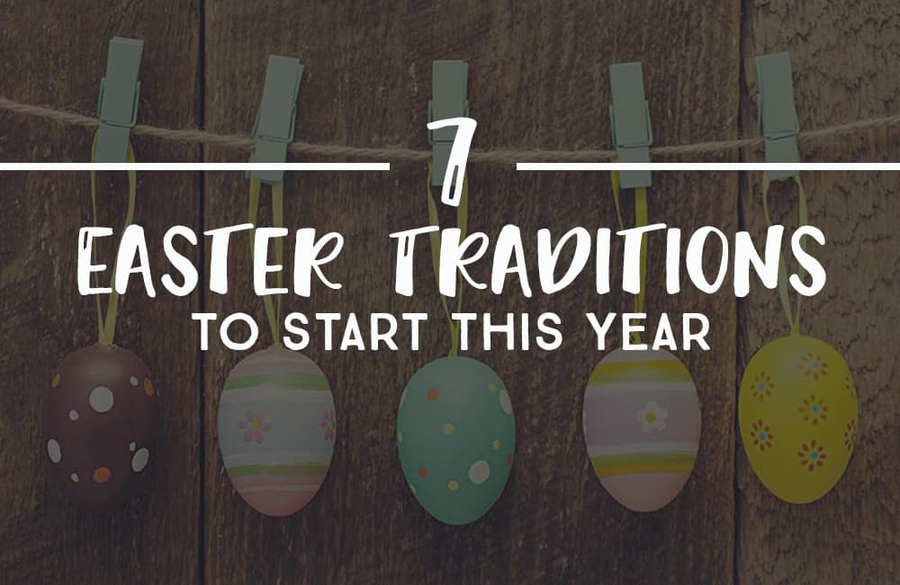 Get some ideas for new Easter traditions to start with your family this year.