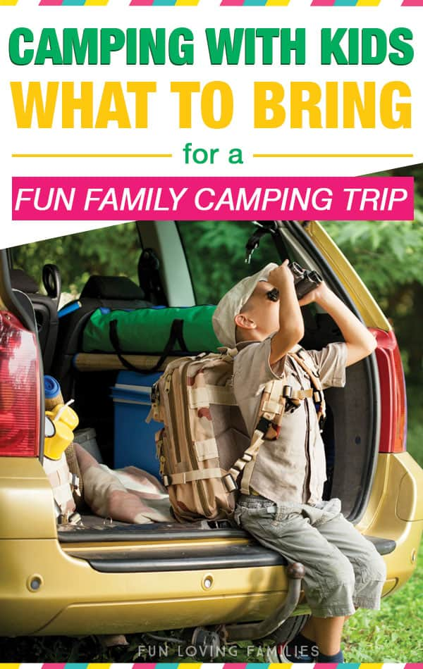Going camping with kids? Check out his must-see list of what to bring for a safe, and super-fun camping trip. #campingtrip #camping