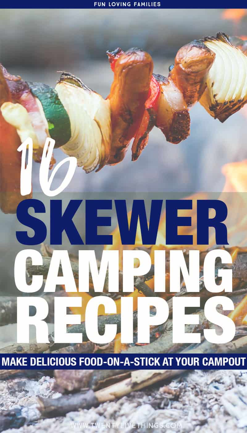 Camping recipes for dinner: Bring the skewers and make easy campfire dinners on a stick.