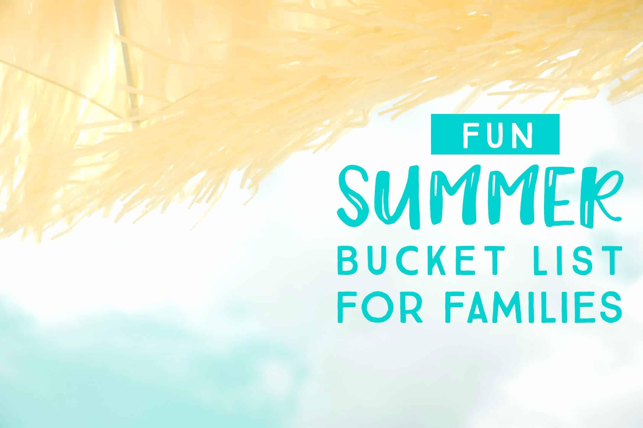 100 Fun Summer Bucket list ideas for families