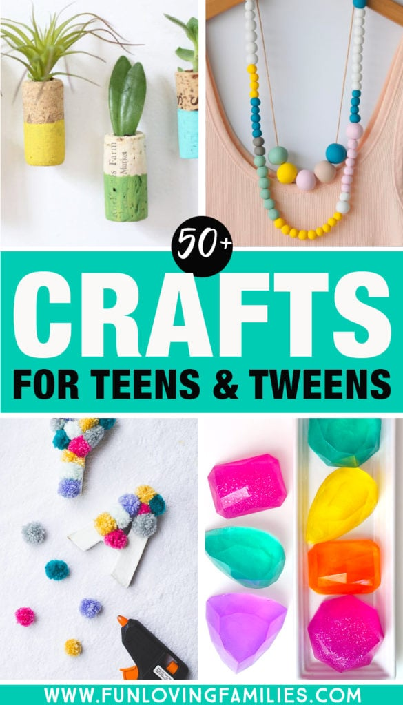 over 50 crafts for teens and tweens