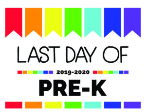 last day of PRE-K printable sign
