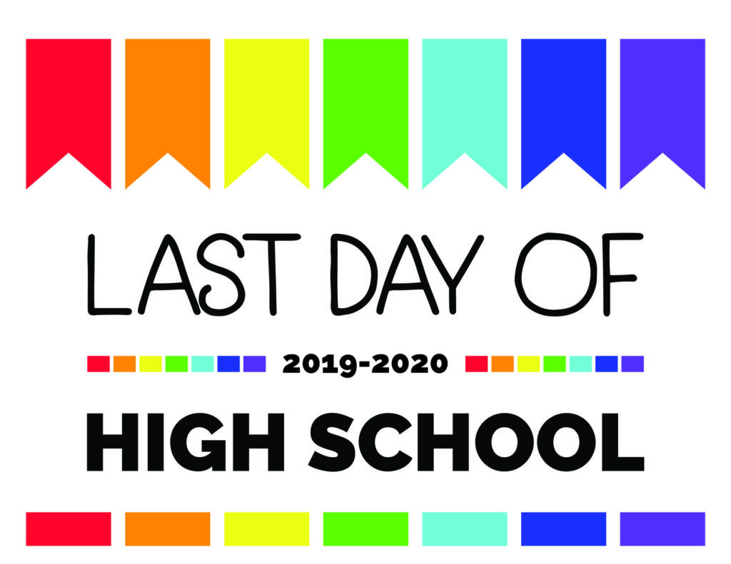 last day of high school printable sign
