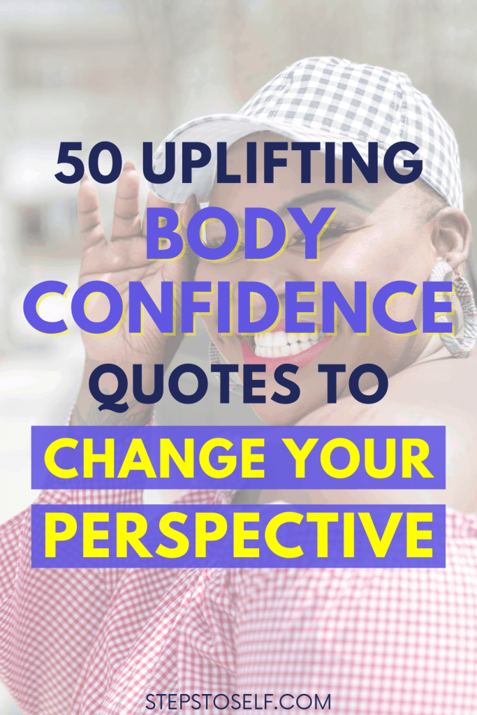 50 Uplifting Body Confidence Quotes to Change Your Perspective