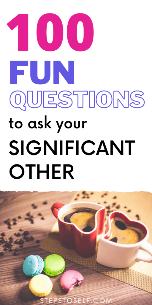 100 fun questions to ask your significant other