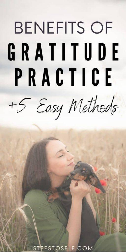 Benefits of gratitude practice +5 easy methods