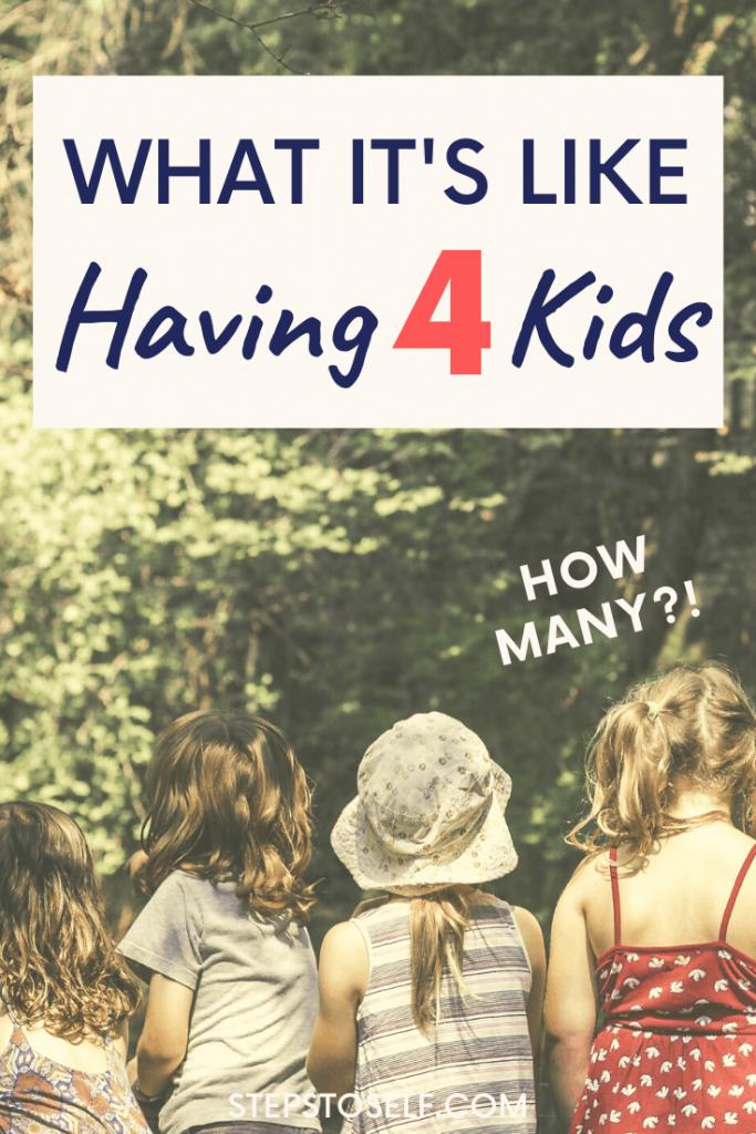 What it's like having 4 kids
