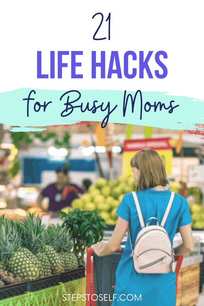 21 Life Hacks for Busy Moms