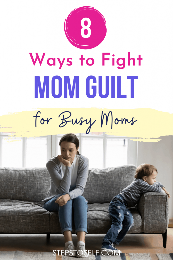 8 ways to fight mom guilt for busy moms