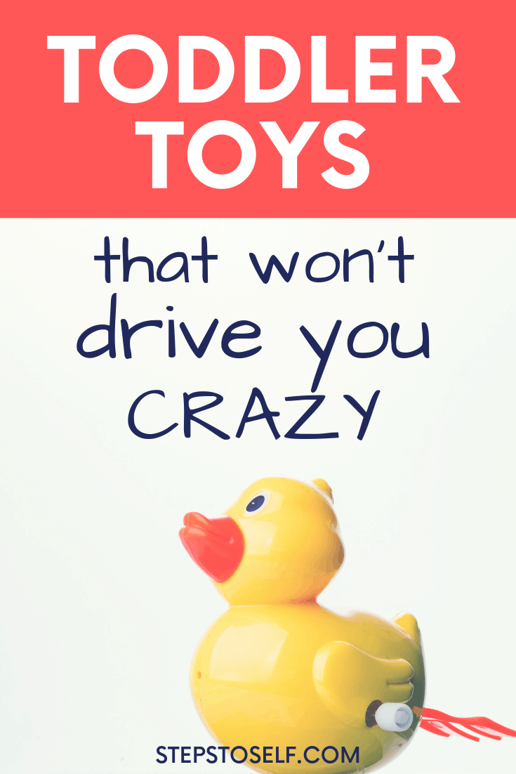 Toddler toys that won't drive you crazy