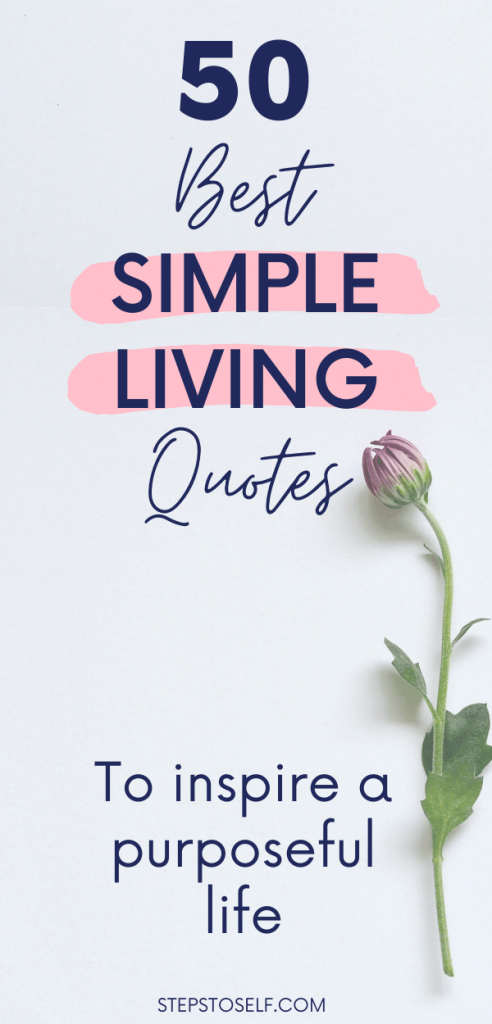 50 Best Simple Living Quotes to inspire a purposeful life