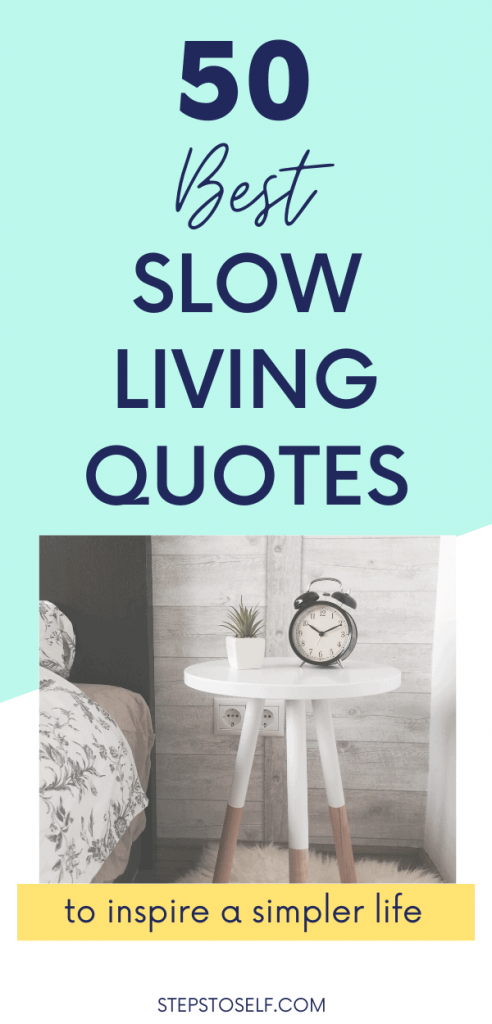 50 Best Slow Living Quotes to inspire a simpler life