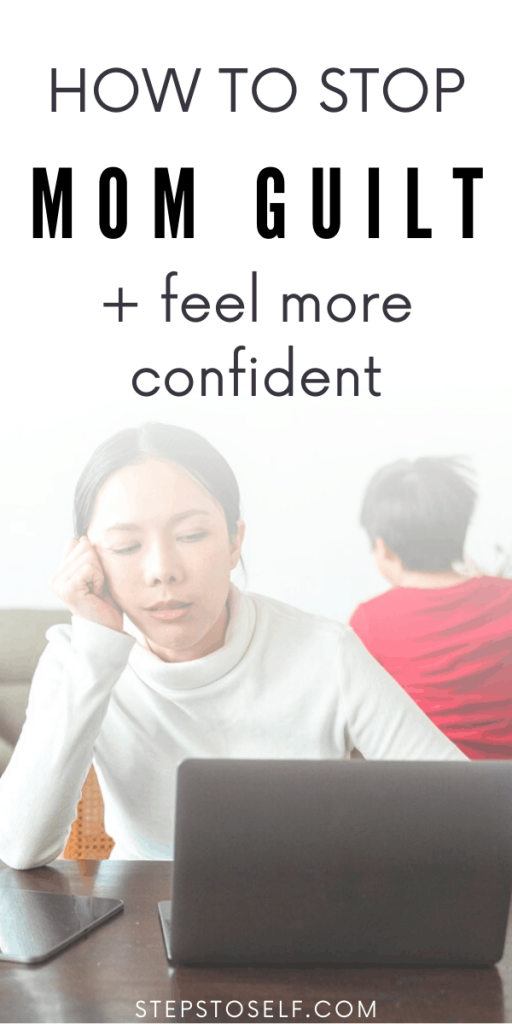 How to stop mom guilt and feel more confident