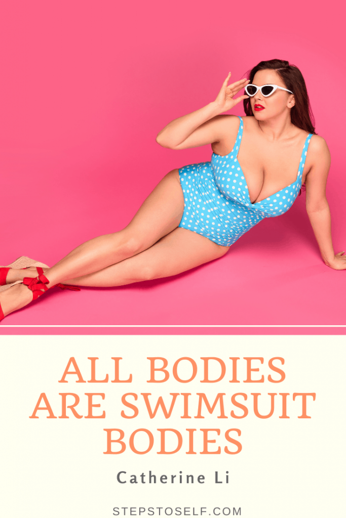 """""""All bodies are swimsuit bodies."""" -Catherine Li"""