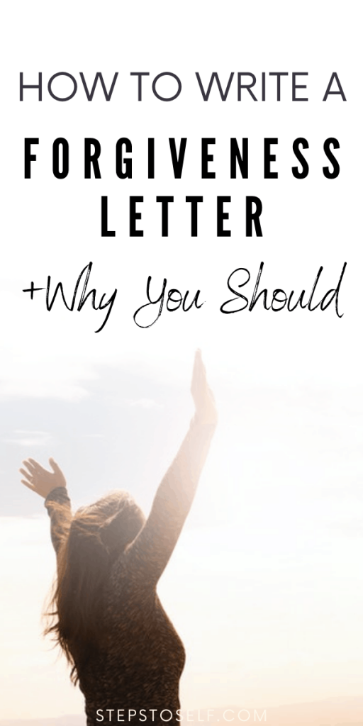 How to write a forgiveness letter & why you should